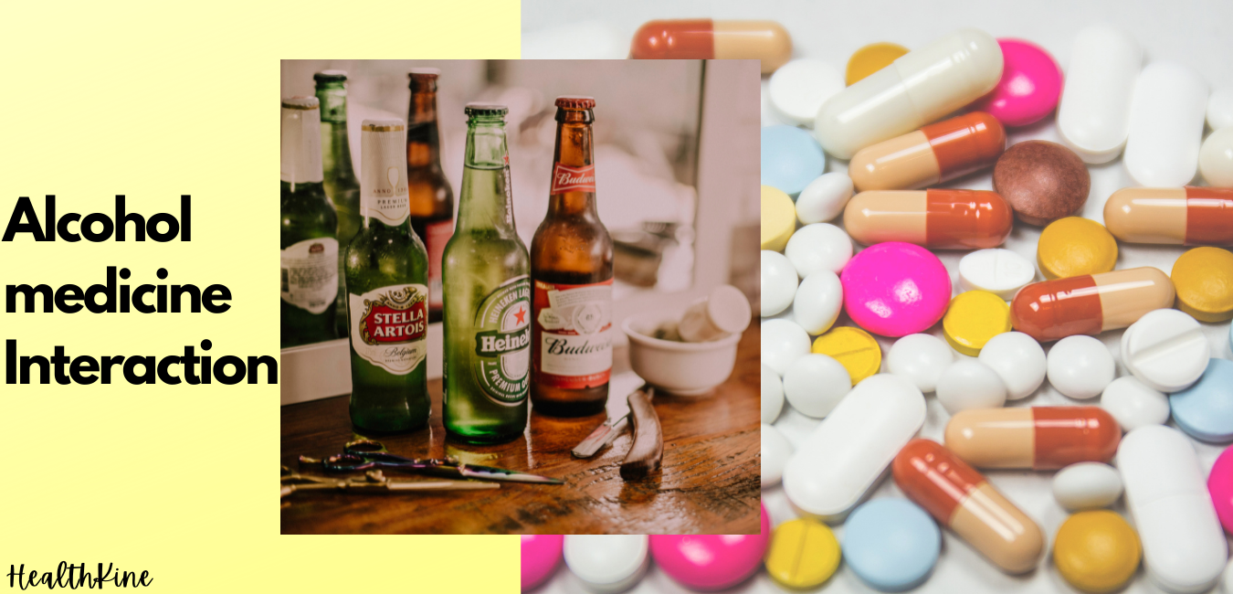 Alcohol And Medicine Interaction – List Of Medicine And Their Side Effects